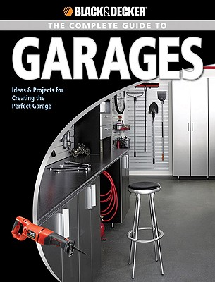 Black & Decker Complete Guide to Garages