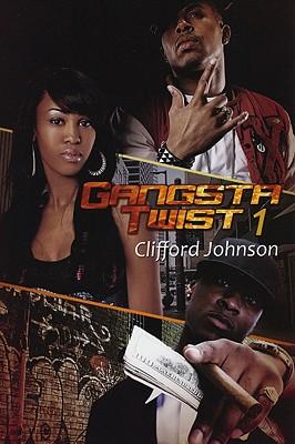 Gangsta Twist 1 By Johnson, Clifford