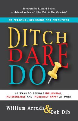 Ditch. Dare. Do! By Arruda, William/ Dib, Deb/ Bolles, Richard Nelson